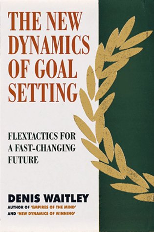 9781857881196: New Dynamics of Goal Setting Flextactics for a Fast-Changing Future