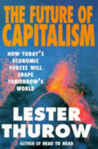 9781857881363: The Future of Capitalism: How Today's Economic Forces Will Shape Tomorrow's World