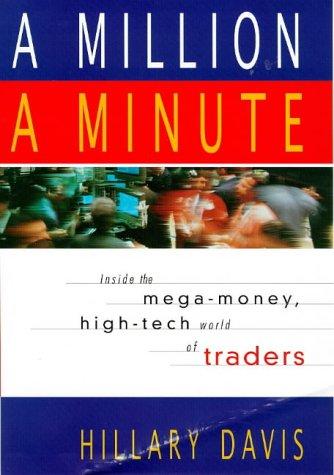 9781857881523: A Million a Minute: Inside the Mega-money, Hi-tech World of Traders
