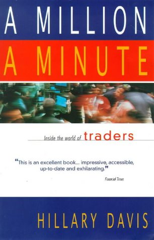 9781857881530: Million a Minute: Inside the Mega-Money, High-Tech World of Traders