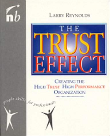 9781857881868: The Trust Effect: Creating the High Trust, High Performance Organization (People Skills for Professionals)