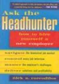 9781857881905: Ask the Headhunter: Reinventing the Interview to Win the Job