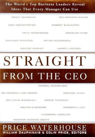9781857881950: Straight from the Ceo: The World's Top Business Leaders Reveal Ideas That Every Manager Can Use