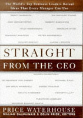 9781857881967: Straight from the CEO: The World's Top Business Leaders Reveal Ideas That Every Manager Can Use