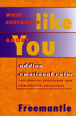 9781857882018: What Customers Like About You : Adding Emotional Value for Service Excellence and Competitive Advantage