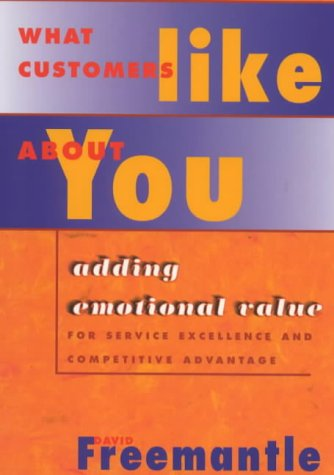 9781857882063: What Customers Like About You: Adding Emotional Value for Service Excellence and Competitive Advantage
