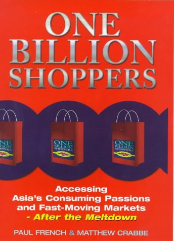 One Billion Shoppers After the Meltdown--Asia's Consuming Passions and Future Market Trends