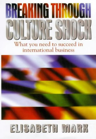 9781857882209: Breaking Through Culture Shock: What You Need to Succeed in International Business