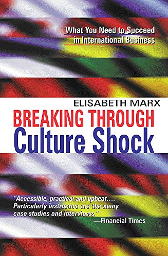 9781857882216: Breaking Through Culture Shock: What You Need to Succeed in International Business