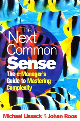 9781857882353: The Next Common Sense: The e-Manager's Guide to Mastering Complexity