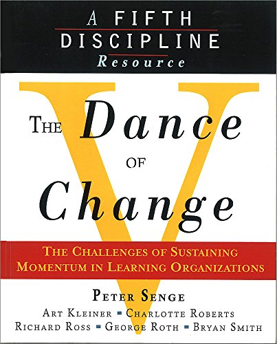 9781857882438: Dance of Change: The Challenges of Sustaining Momentum in Learning Organizations (The Fifth Discipline)