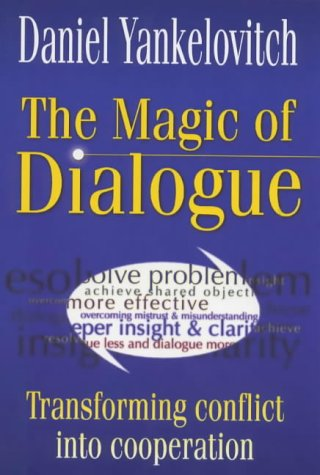 9781857882568: The MAGIC OF DIALOGUE: Transforming Conflict into Cooperation