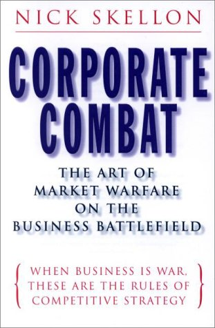 9781857882650: Corporate Combat: The Art of Market Warfare on the Business Battlefield