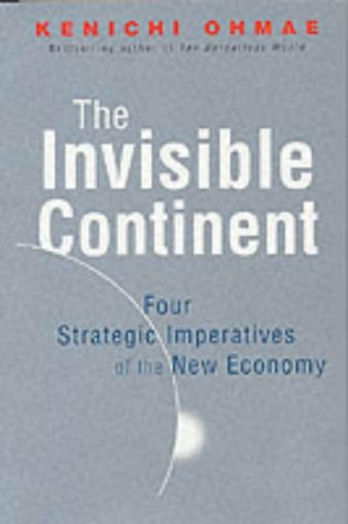 9781857882940: The Invisible Continent: Four Strategic Imperatives of the New Economy