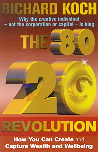 9781857883053: The 80/20 Revolution: Why the Creative Individual Is King and How You Can Create Wealth and Wellbeing