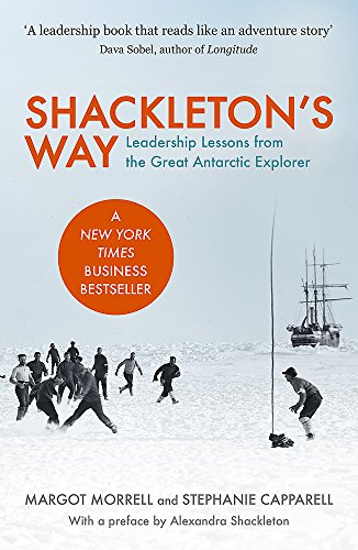 9781857883183: Shackleton's Way: Leadership Lessons from the Great Antarctic Explorer