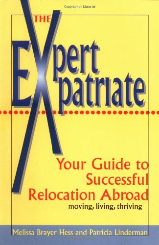 9781857883206: Expert Expatriate: Your Guide to Successful Relocation Abroad--Moving, Living, Thriving