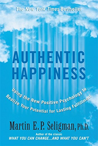 9781857883299: Authentic Happiness: Using the New Positive Psychology to Realize Your Potential for Lasting Fulfillment