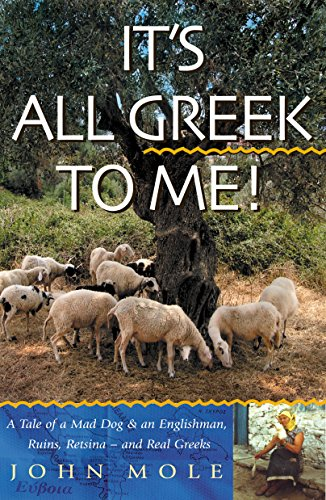 It's all Greek to Me!: A Tale: Mole, John