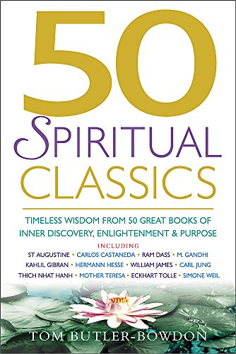 9781857883497: 50 Spiritual Classics: Timeless Wisdom From 50 Great Books of Inner Discovery, Enlightenment and Purpose (50 Classics)