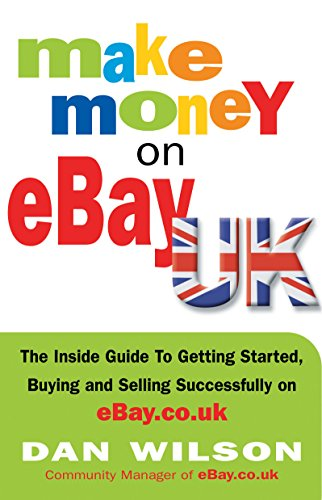 9781857883527: Make Money on eBay Uk: The Inside Guide to Getting Started, Buying and Selling Successfully on eBay.Co.Uk