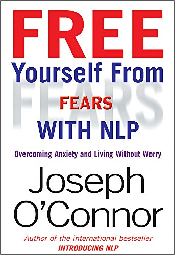 9781857883602: Free Yourself from Fears: Overcoming Anxiety and Living Without Worry