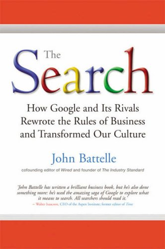 9781857883619: The Search: How Google and Its Rivals Rewrote the Rules of Business and Transformed Our Culture