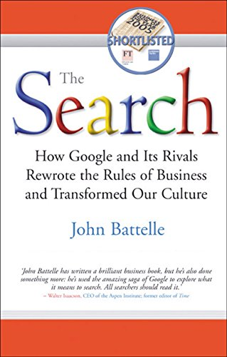 9781857883626: The Search: How Google and Its Rivals Rewrote the Rules of Business and Transformed Our Culture