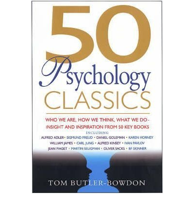 9781857883633: 50 Psychology Classics: Who We Are, How We Think, What We Do; Insight and Inspir