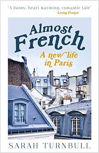 9781857883701: Almost French: A New Life in Paris