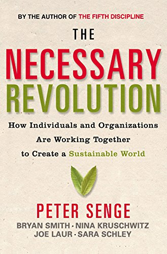 9781857883732: The Necessary Revolution: How Individuals and Organisations Are Working Together to Create a Sustain