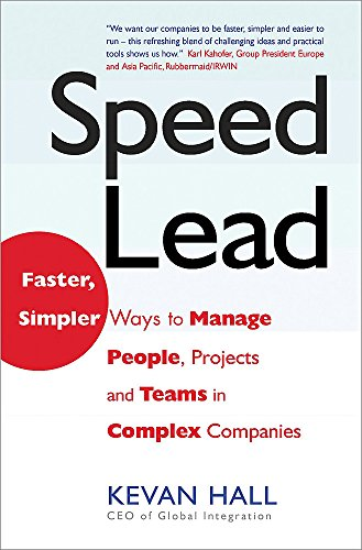 9781857883749: Speed Lead: Faster, Simpler Ways to Manage People, Projects and Teams in Complex Companies