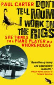 9781857883763 Don T Tell Mum I Work On The Rigs She Thinks I M A Piano Player In A Whorehouse Abebooks Carter Paul 1857883764