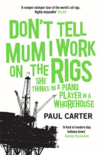 9781857883770: Don't Tell Mum I Work on the Rigs: (She Thinks I'm a Piano Player in a Whorehouse)