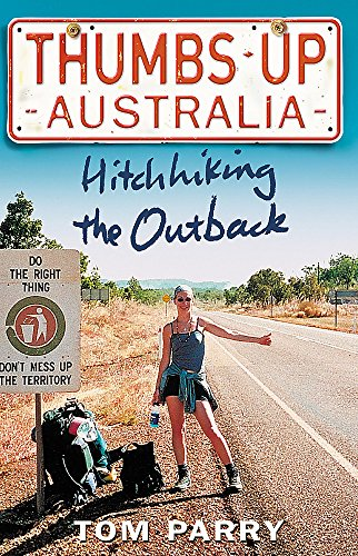 9781857883909: Thumbs Up Australia: Hitching the Outback