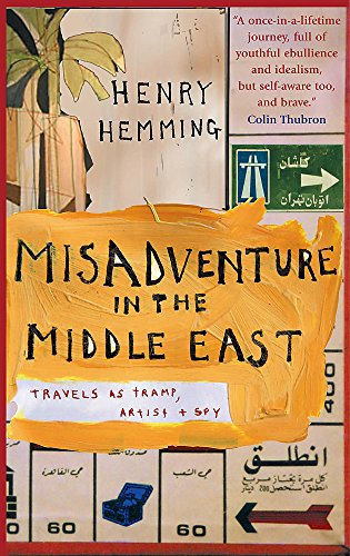 9781857883954: Misadventure in the Middle East: Travels as Tramp, Artist and Spy