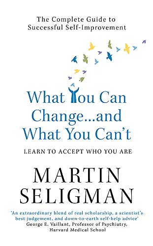 9781857883978: What You Can Change and What You Can't: Learning to Accept W: The Complete Guide to Successful Self-Improvement