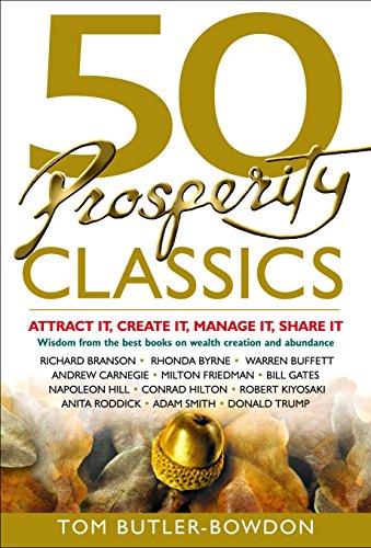 9781857885040: 50 Prosperity Classics: Attract It, Create It, Manage It, Share It (50 Classics)