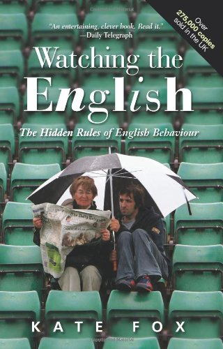 Watching the English: The Hidden Rules of English Behaviour (9781857885088) by Kate Fox