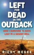 9781857885224: Left for Dead in the Outback: How I Survived 71 Days Lost in a Desert Hell