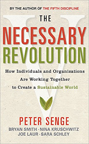 9781857885323: The Necessary Revolution: How Individuals and Organizations Are Working Together to Create a Sustainable World