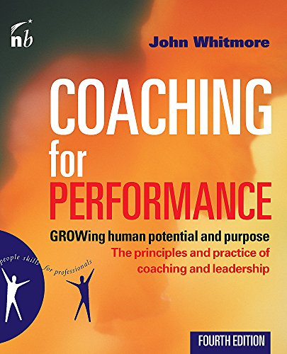 Coaching for Performance: GROWing Human Potential and