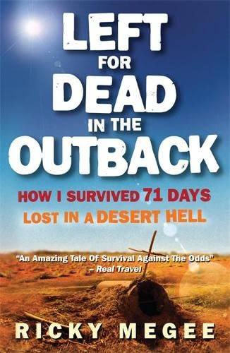 9781857885392: Left For Dead In The Outback: How I Survived 71 Days Lost in a Desert Hell