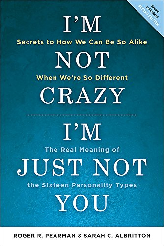 9781857885521: I'm Not Crazy, I'm Just Not You: The Real Meaning of the 16 Personality Types