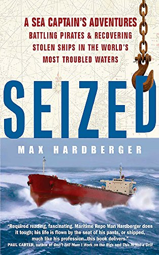 9781857885569: Seized!: A Sea Captain's Adventures Battling Pirates and Recovering Stolen Ships in the World's Most Troubled Waters