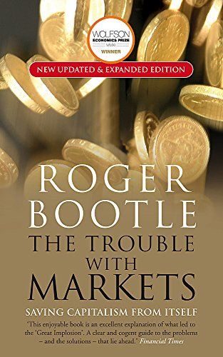 9781857885583: The Trouble with Markets: Saving Capitalism from Itself
