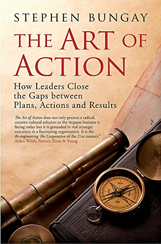 9781857885590: The Art of Action: How Leaders Close the Gaps Between Plans, Actions and Results
