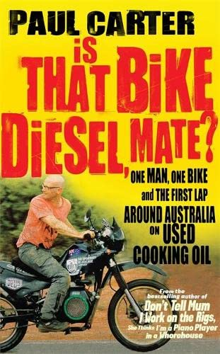 9781857885620: Is That Bike Diesel, Mate?: One Man, One Bike and the First Lap Around Australia on Used Cooking Oil