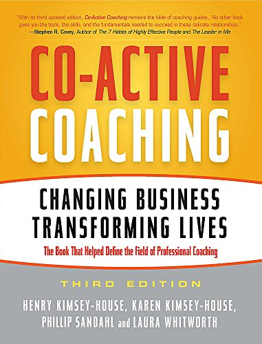 Co-Active Coaching: Changing Business, Transforming Lives: Kimsey-House, Henry; Kimsey-House,