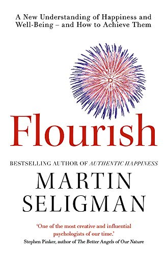 9781857885699: Flourish: A New Understanding of Happiness, Well-Being - And How to Achieve Them.